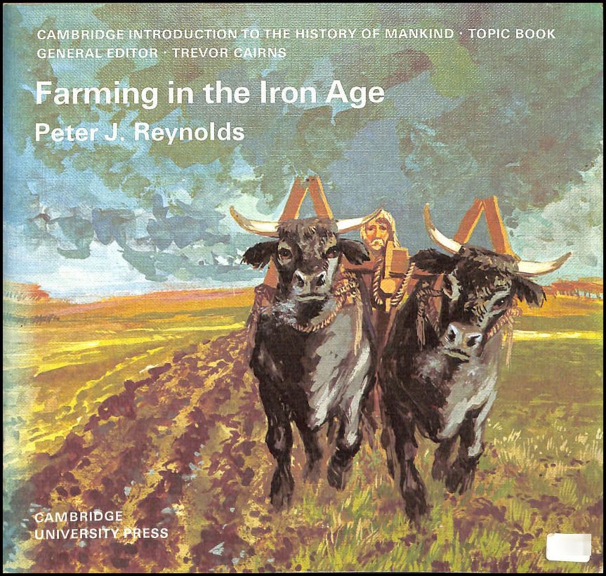 Farming in the Iron Age (Cambridge Introduction to World History), Reynolds, Peter J.