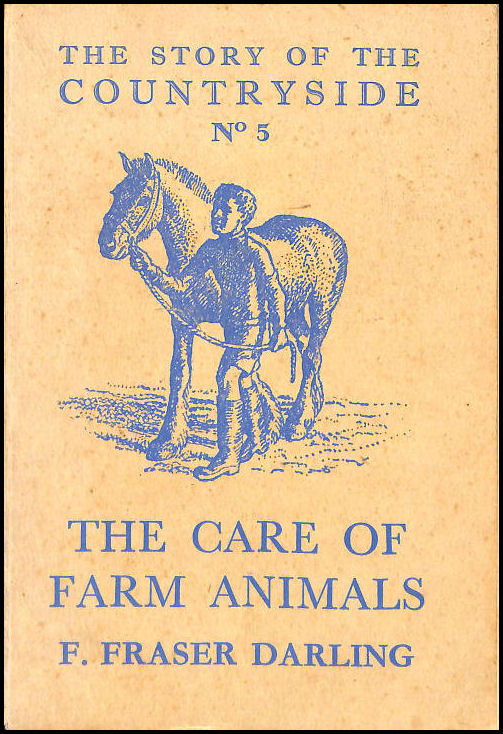 The Story Of The Countryside No.5: The Care Of Farm Animals, Darling, F. Fraser