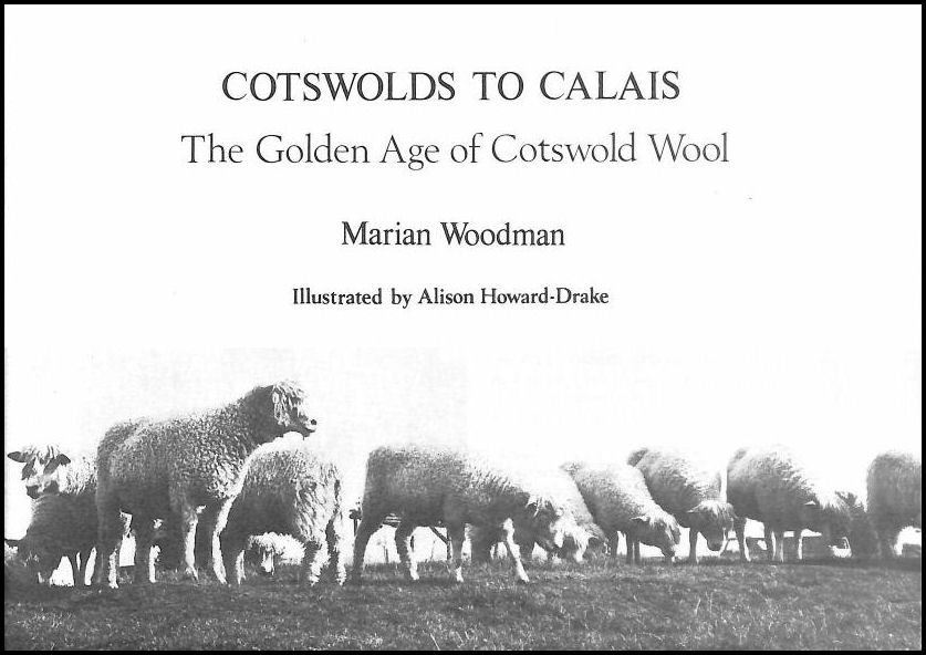 Cotswolds to Calais: The Golden Age of Cotswold Wool, Woodman, Marian