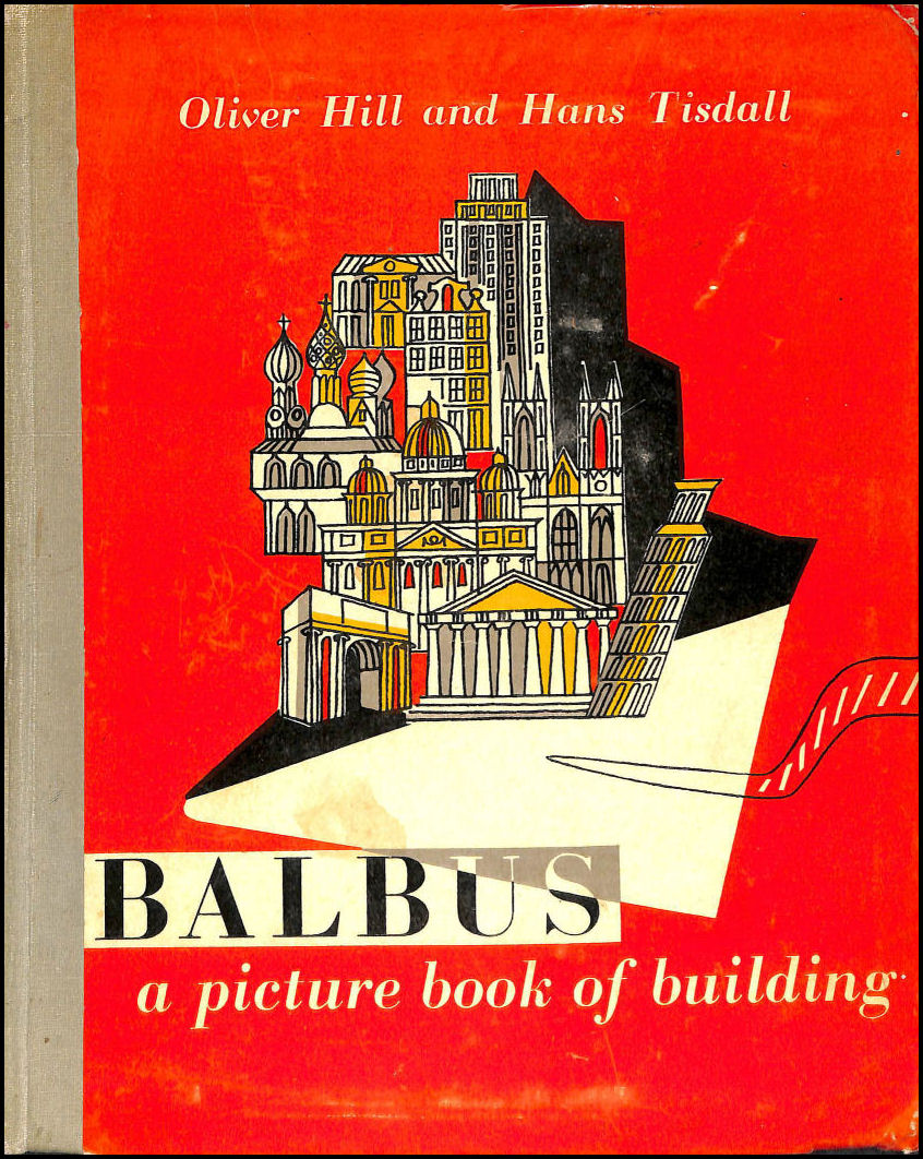 Balbus A Picture Book Of Building, Hill, Oliver & Tisdall, Hans