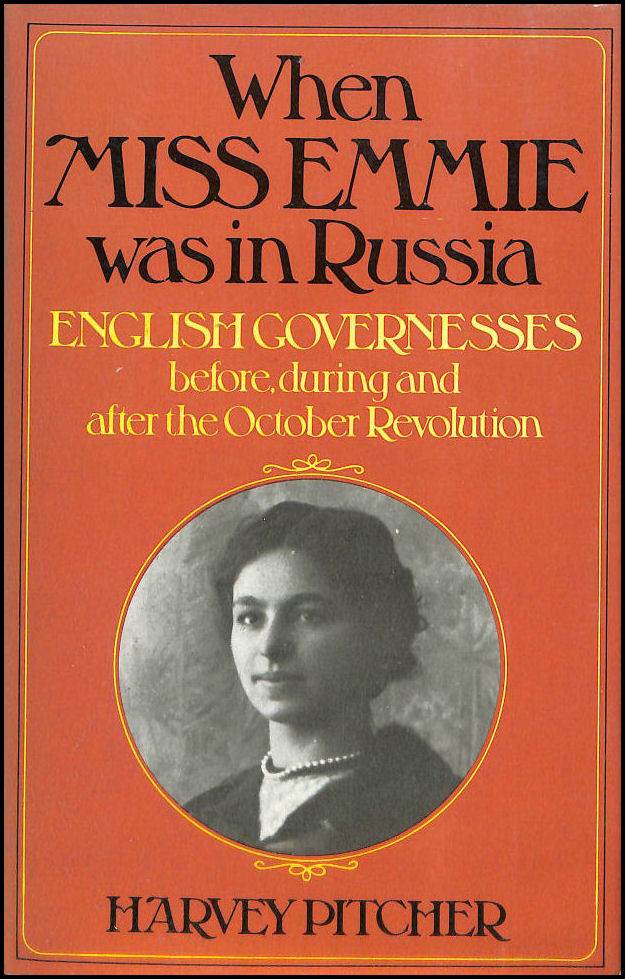 Image for When Miss Emmie Was in Russia: English Governesses Before, During and After the October Revolution