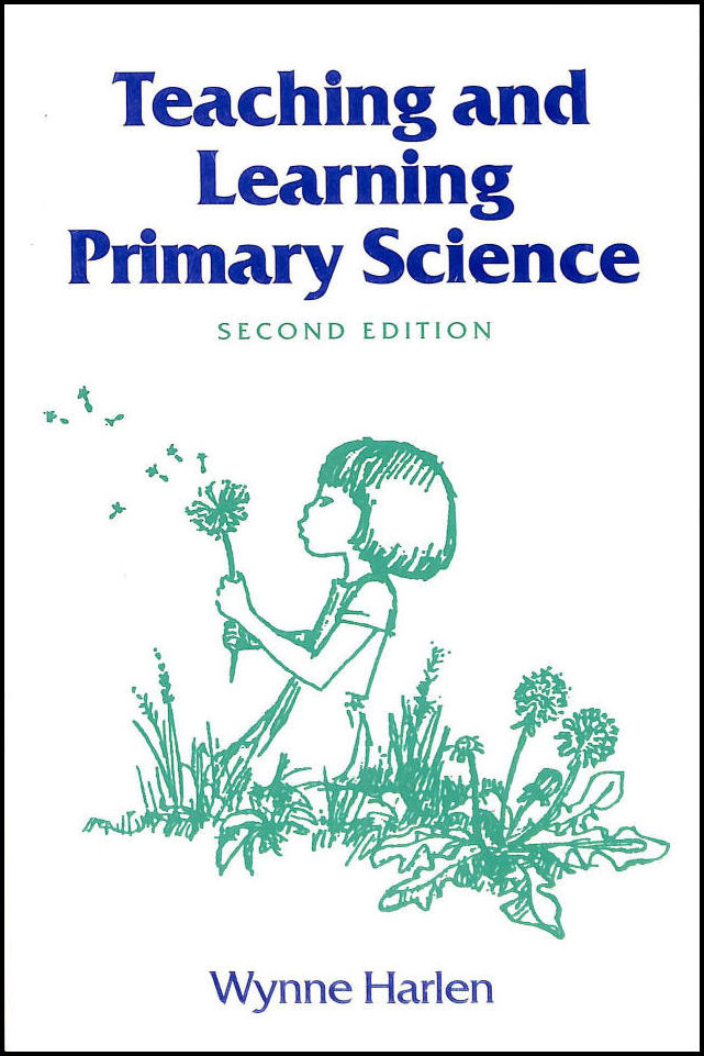 Teaching and Learning Primary Science, Harlen, Wynne