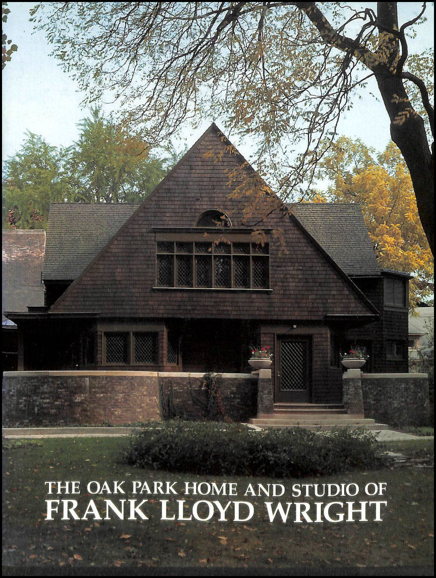 The Oak Park Home and Studio of Frank Lloyd Wright, Abernathy, Ann; Thorpe, John G.