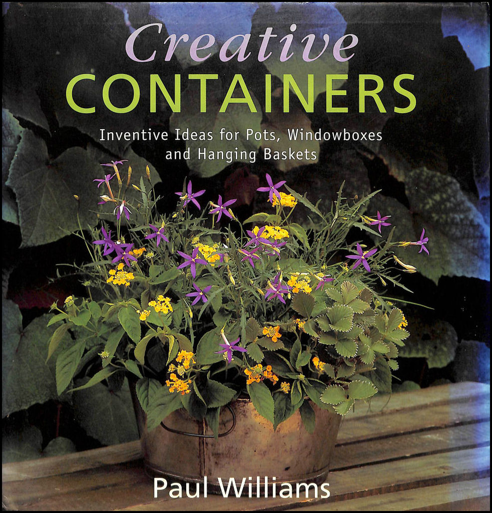 Image for Creative Containers: Inventive Ideas for Pots, Windowboxes and Hanging Baskets