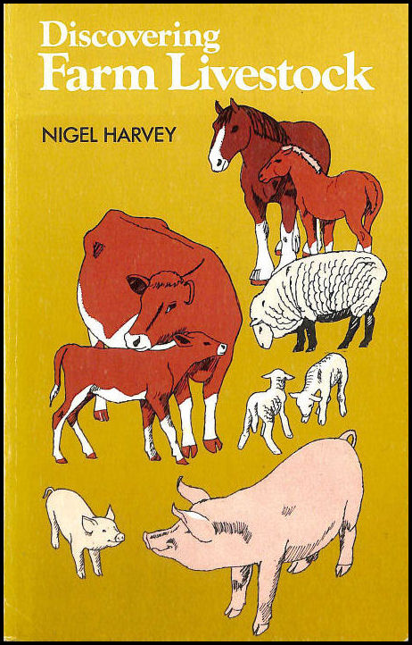 Discovering Farm Livestock. Discovery Series No 246, Nigel Harvey