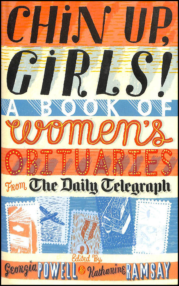 Image for Chin Up, Girls!: A Book of Women's Obituaries from the Daily Telegraph