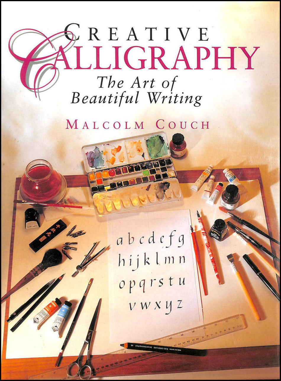Image for Creative Calligraphy: The Art Of Beautiful Writing