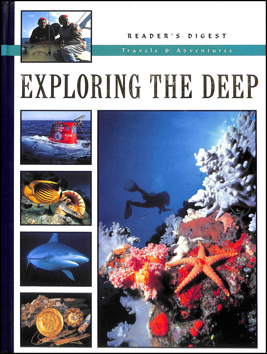 Exploring The Deep (Reader's Digest Travels And Adventures Series), -