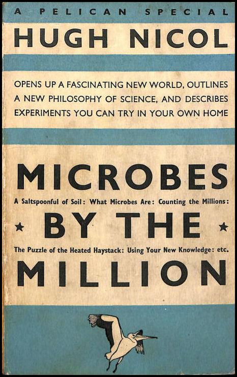 Microbes By The Million (A Pelican Special) Book #S28, Nicol, Hugh