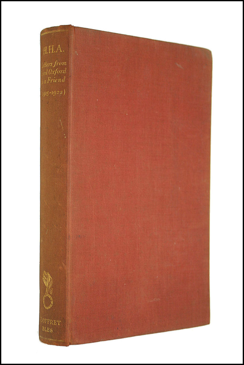H. H. A. Letters of the Earl of Oxford and Asquith to a Friend: 1st Series, 1915-1922, H. H Asquith