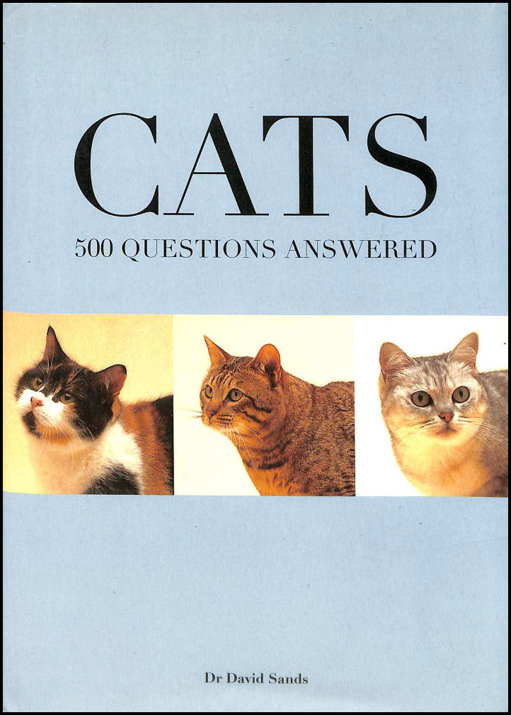 Cats 500 Questions Answered, Dr David Sands