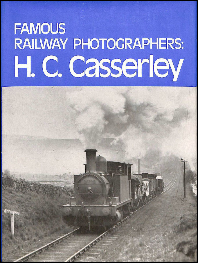 Image for Famous Railway Photographers: H.C.Casserley