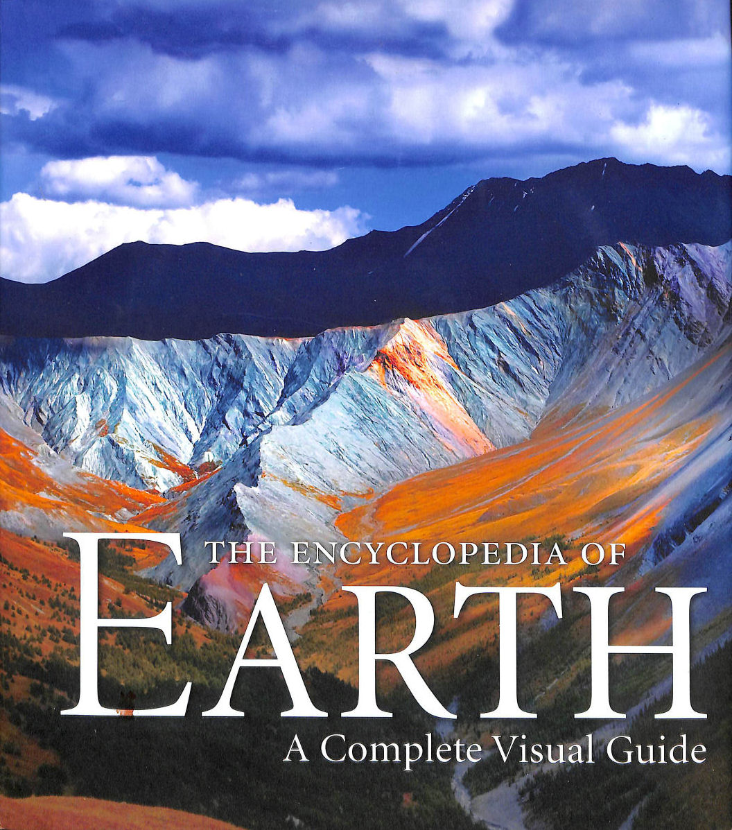 Image for Encyclopedia of Earth, The: A Complete Visual Guide