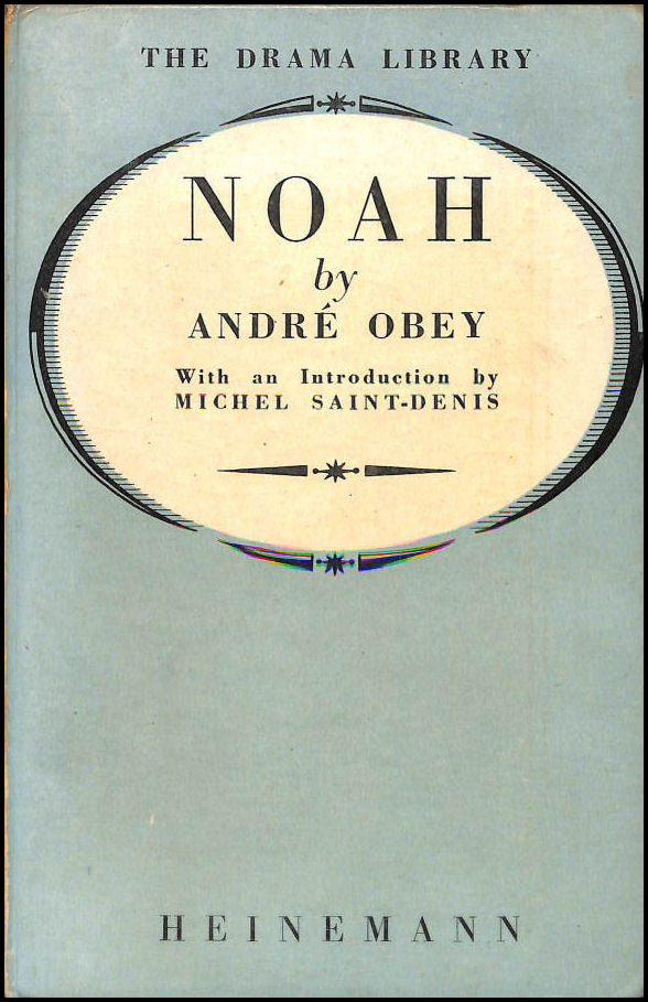 Noah, A Play in Five Scenes, Andre Obey