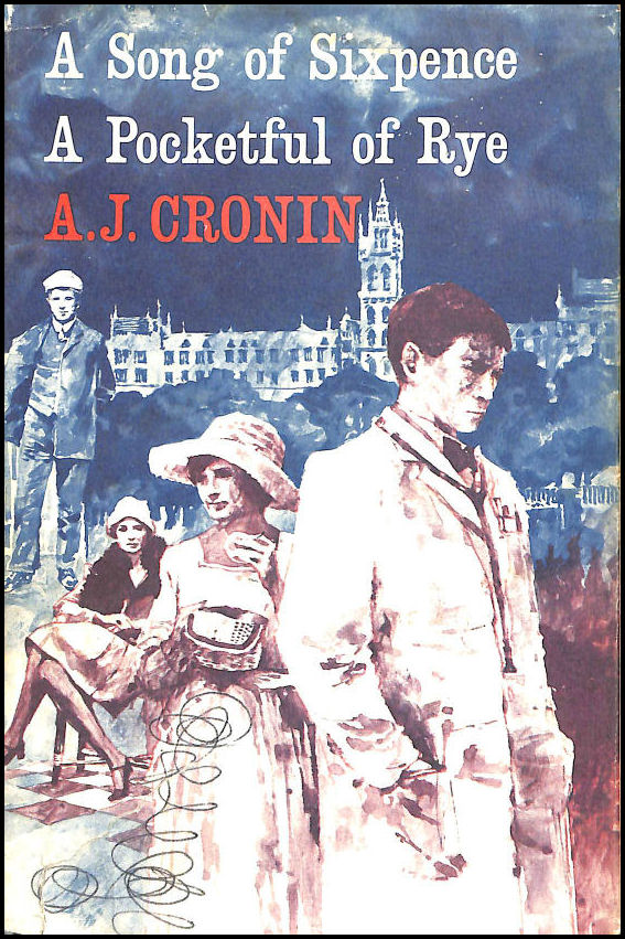 A Song of Sixpence / A Pocketful of Rye, A J Cronin