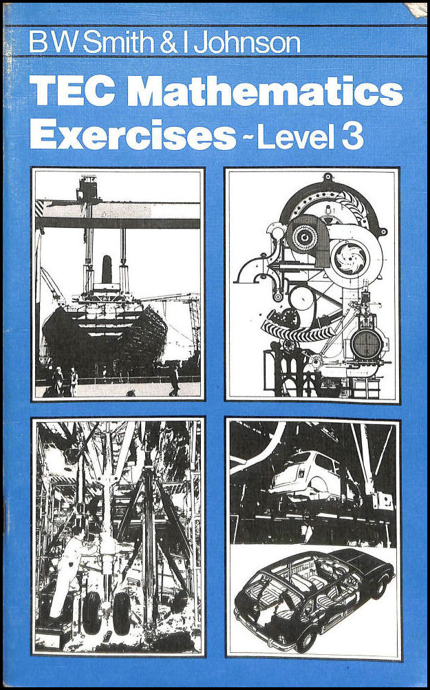 T. E. C. Mathematics Exercises: Level 3, Smith, B.W.; Johnson, I.A.