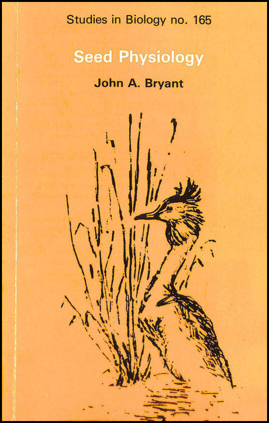 Seed Physiology (Studies in Biology), Bryant, John