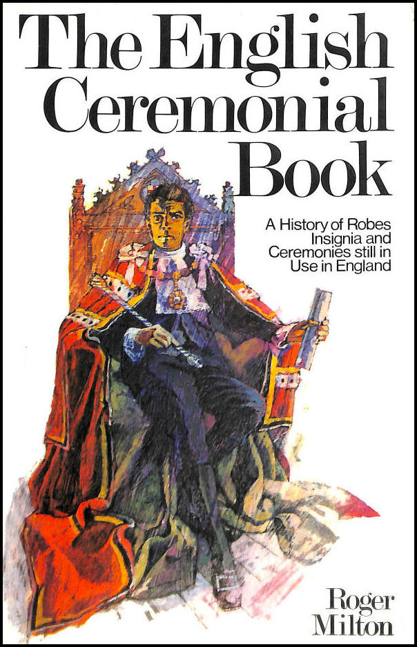Image for English Ceremonial Book: A History of Robes, Insignia and Ceremonies Still in Use in England