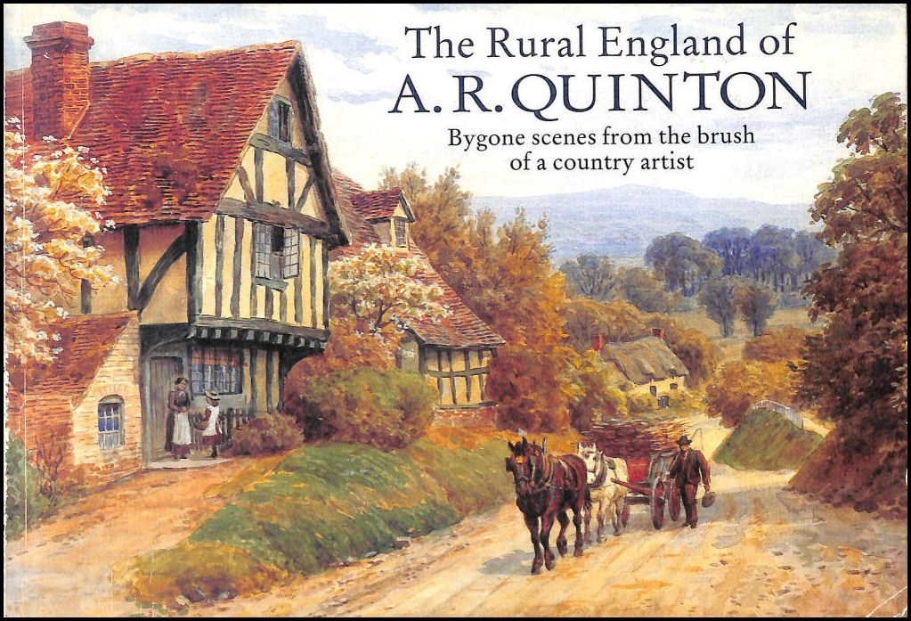 Image for The Rural England Of A. R. Quinton, Bygone Scenes From The Brush Of A Country Artist
