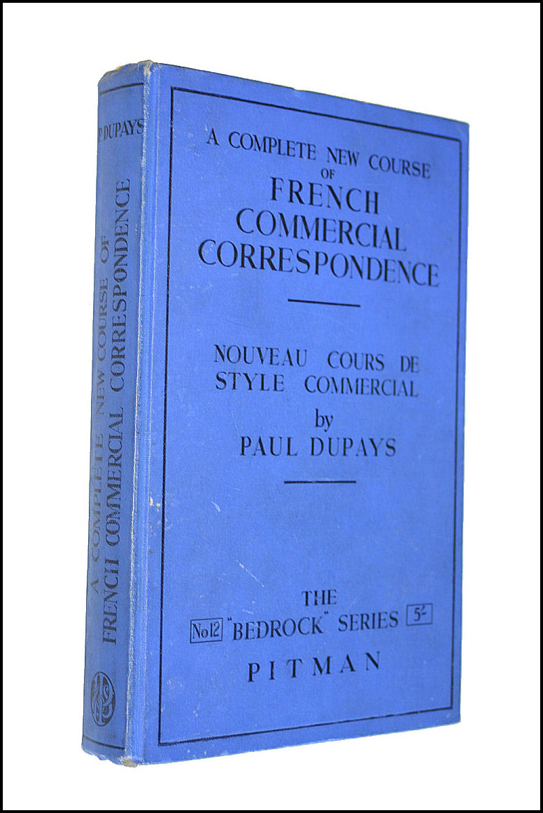 A Complete New Course of French Commercial Correspondence (Nouveau Cours de Style Commercial), Dupays, Paul