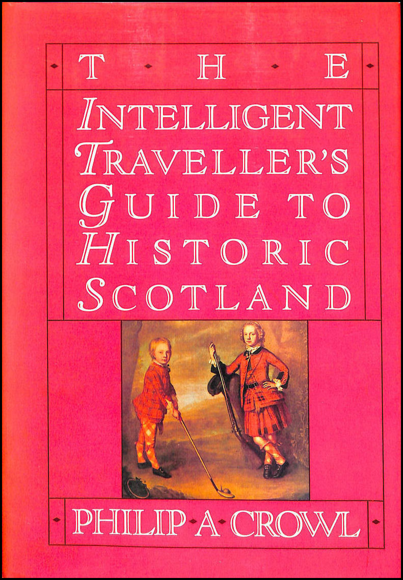 Image for The Intelligent Traveller's Guide to Historic Scotland