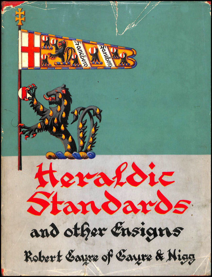 Heraldic Standards And Other Ensigns: Their Development And History, Gayre, Lt. Col. Robert; Colour Plates & b/w Drawings. [Illustrator]