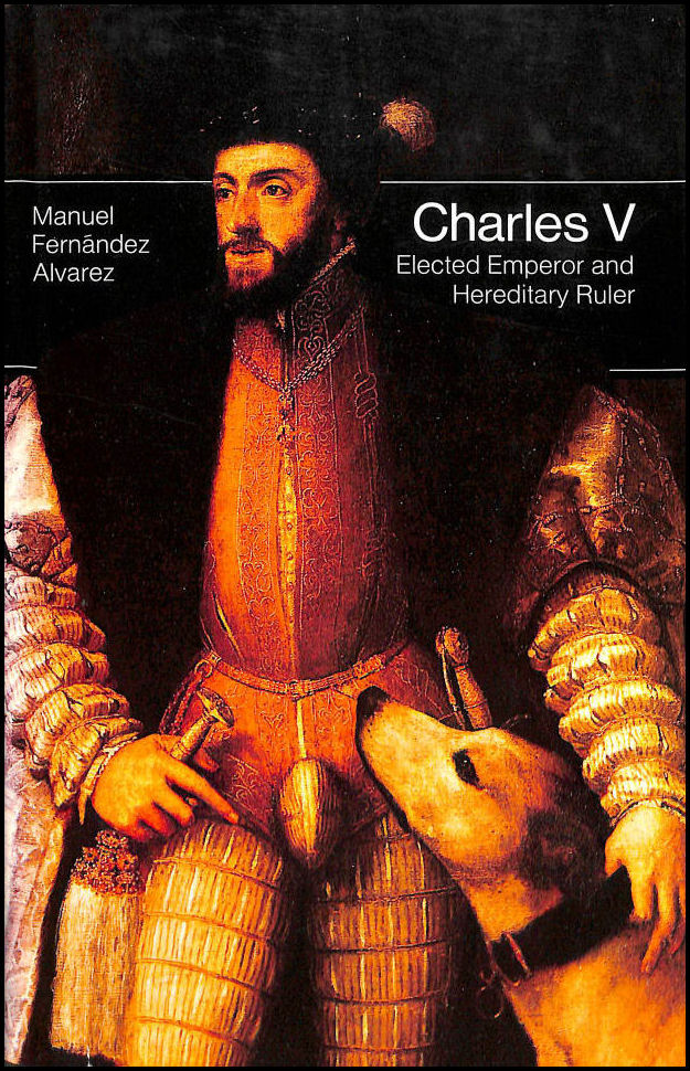 Image for Charles V: Elected Emperor and Hereditary Ruler (Men in office)