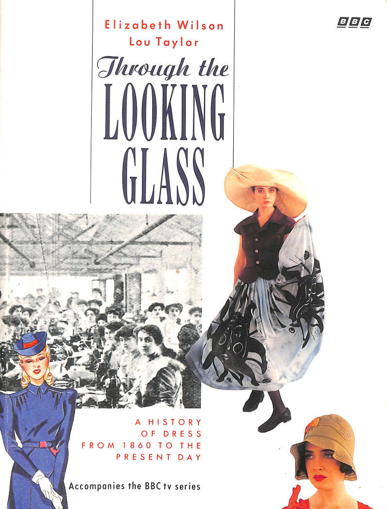 Image for Through the Looking Glass: A History of Dress from 1860 to the Present Day