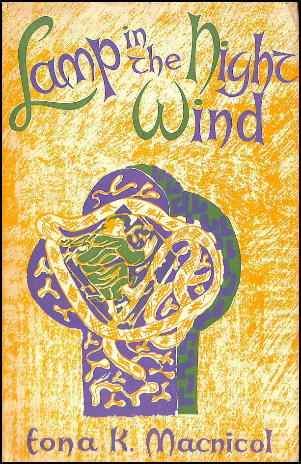 Lamp in the Night Wind. An Account of the Coming of St. Columba to Scotland in 563 A.D., MacNicol. Eona K.
