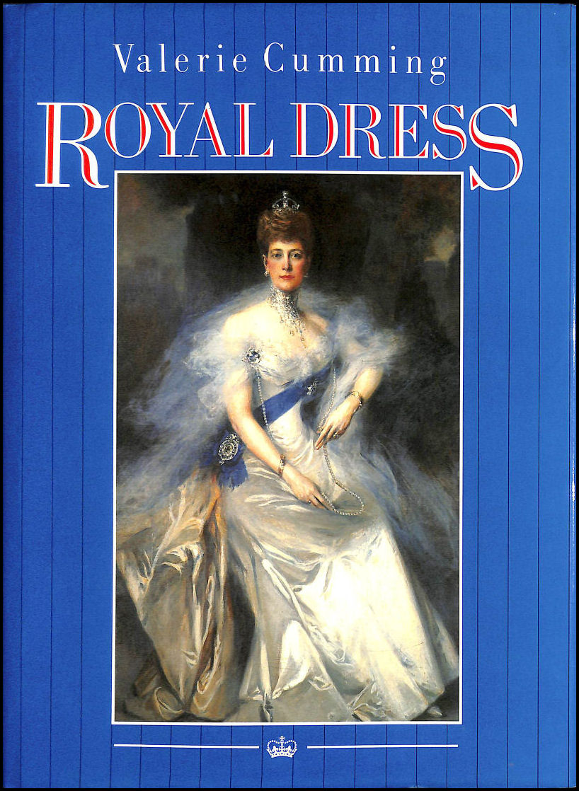 Image for Royal Dress: The Image and the Reality, 1580 to the Present Day