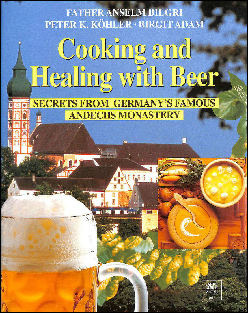 Cooking and Healing with Beer; Secrets From Germany's Famous Andechs Monastery