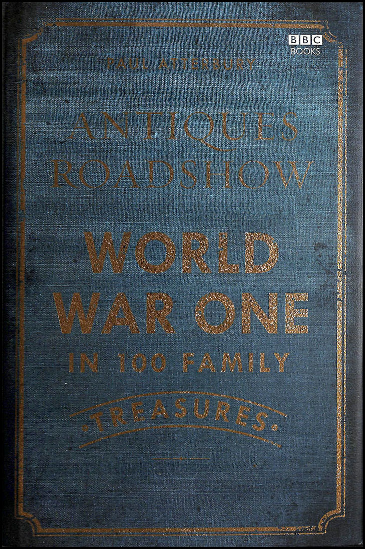 Image for Antiques Roadshow: World War I in 100 Family Treasures
