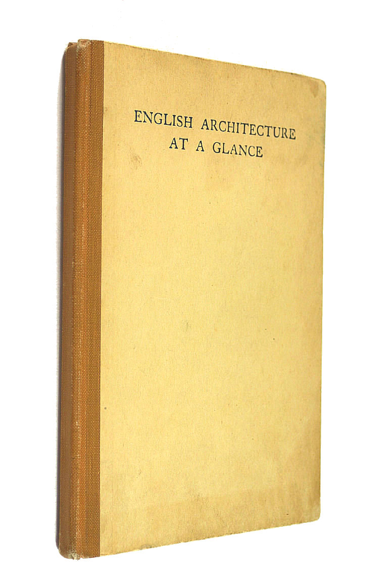 Image for English Architecture At A Glance: A Simple Review In Pictures Of The Chief Periods Of English Architecture.
