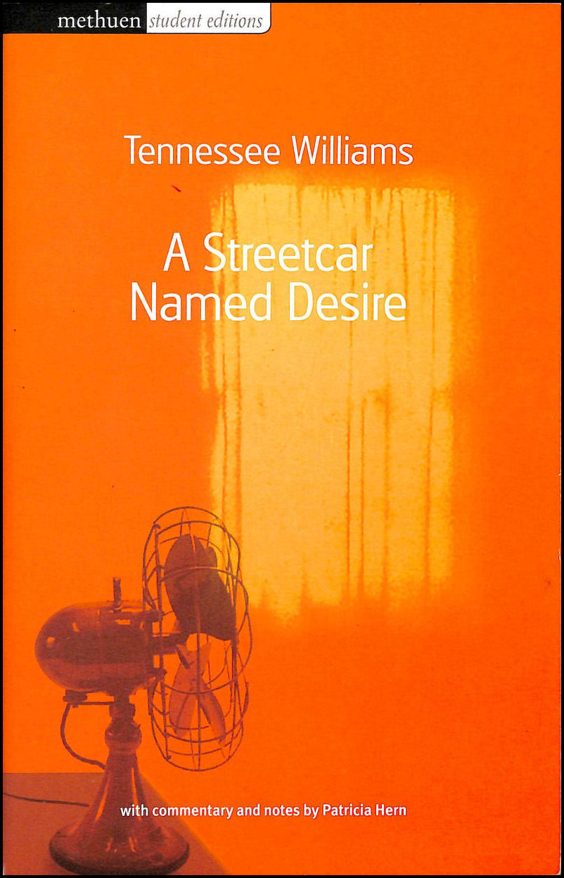 A Streetcar Named Desire (Methuen Student Editions), Williams, Tennessee; Hern, Patricia [Editor]