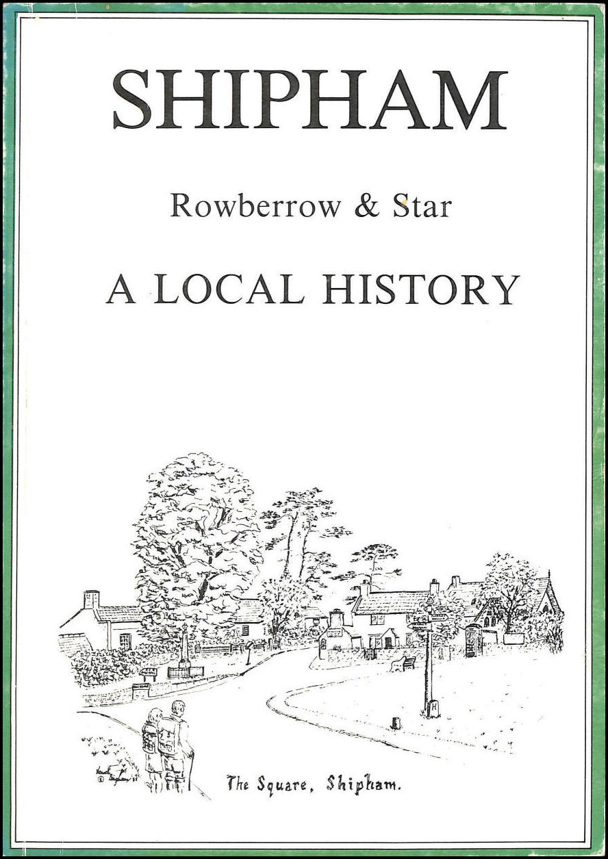 Shipham Rowberrow & Star Down the Ages - A Local History