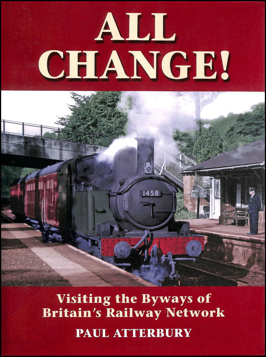 Image for All Change!: Visiting the Byways of Britain's Railway Network