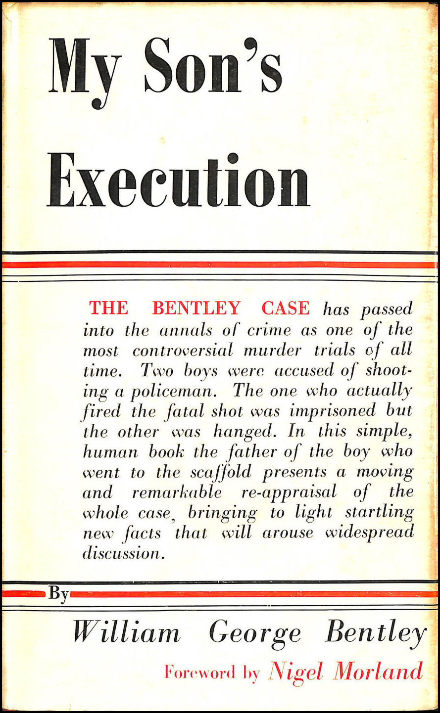 My Son's Execution, Bentley, William George