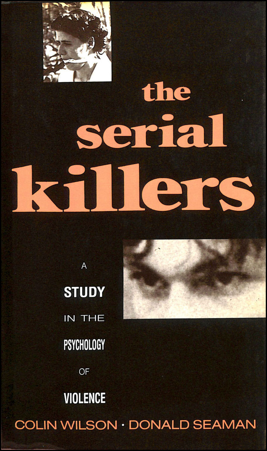 Image for The Serial Killers : A Study In The Psychology Of Violence