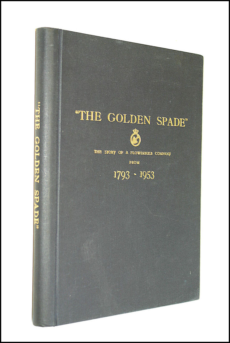 Image for The Golden Spade. The Story of a Flowerbulb Company from 1793 - 1953