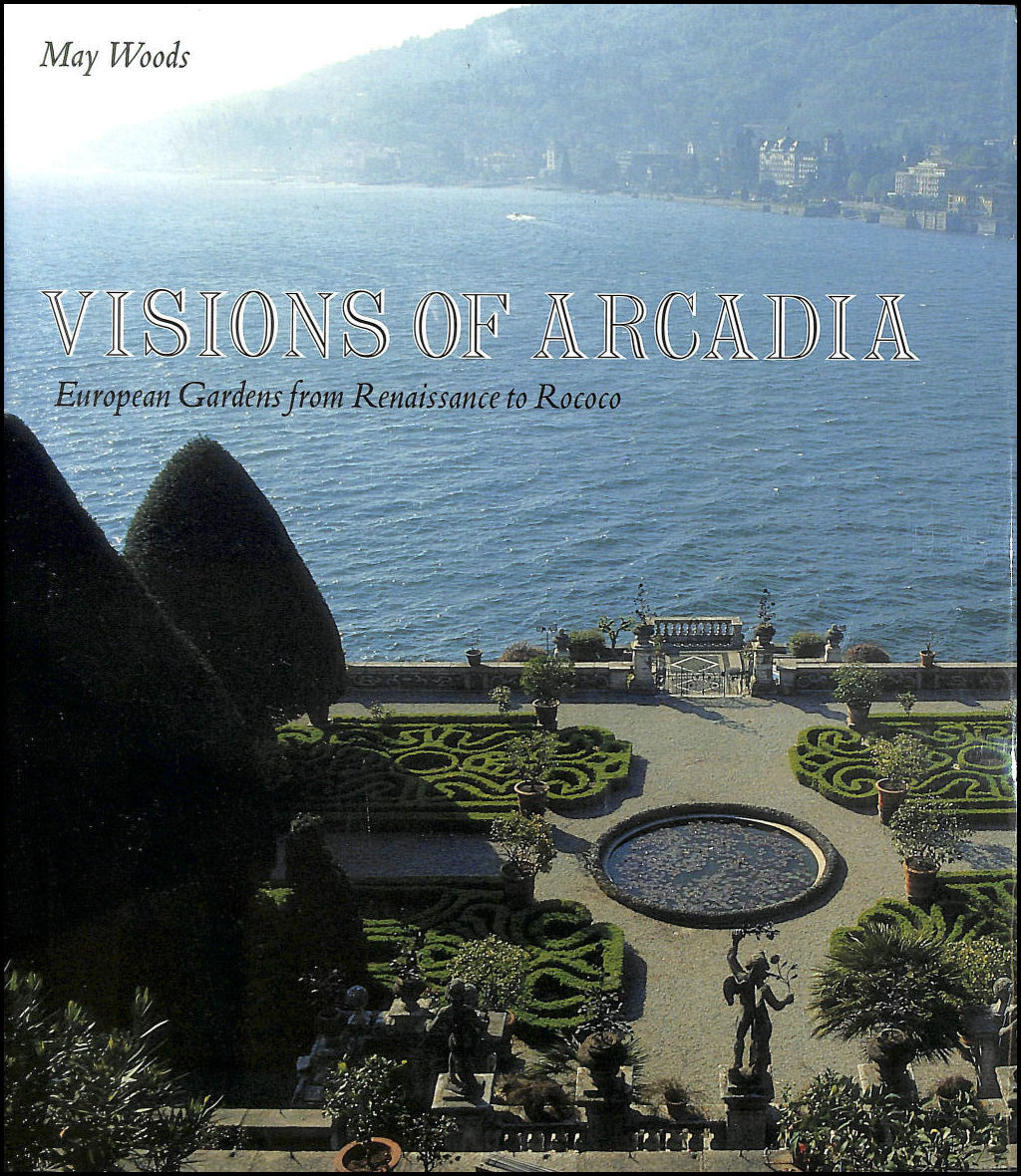 Image for Visions of Arcadia: European Gardens from Renaissance to Rococo
