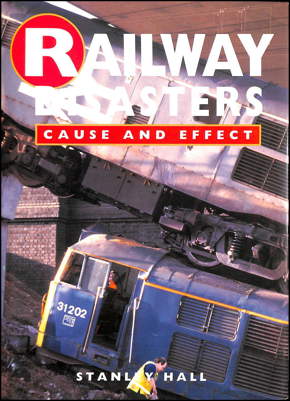 Image for Railway Disasters: Cause and Effect