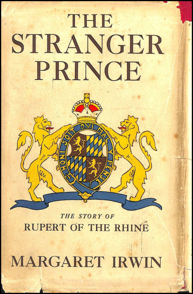 The Stranger Prince: The Story of Rupert of the Rhine, Irwin, Margaret