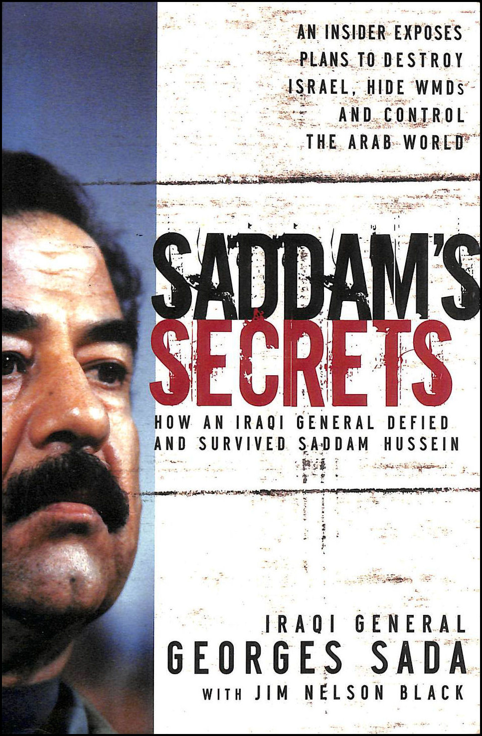 Image for Saddam's Secrets: How An Iraqi General Defied And Survived Saddam Hussein