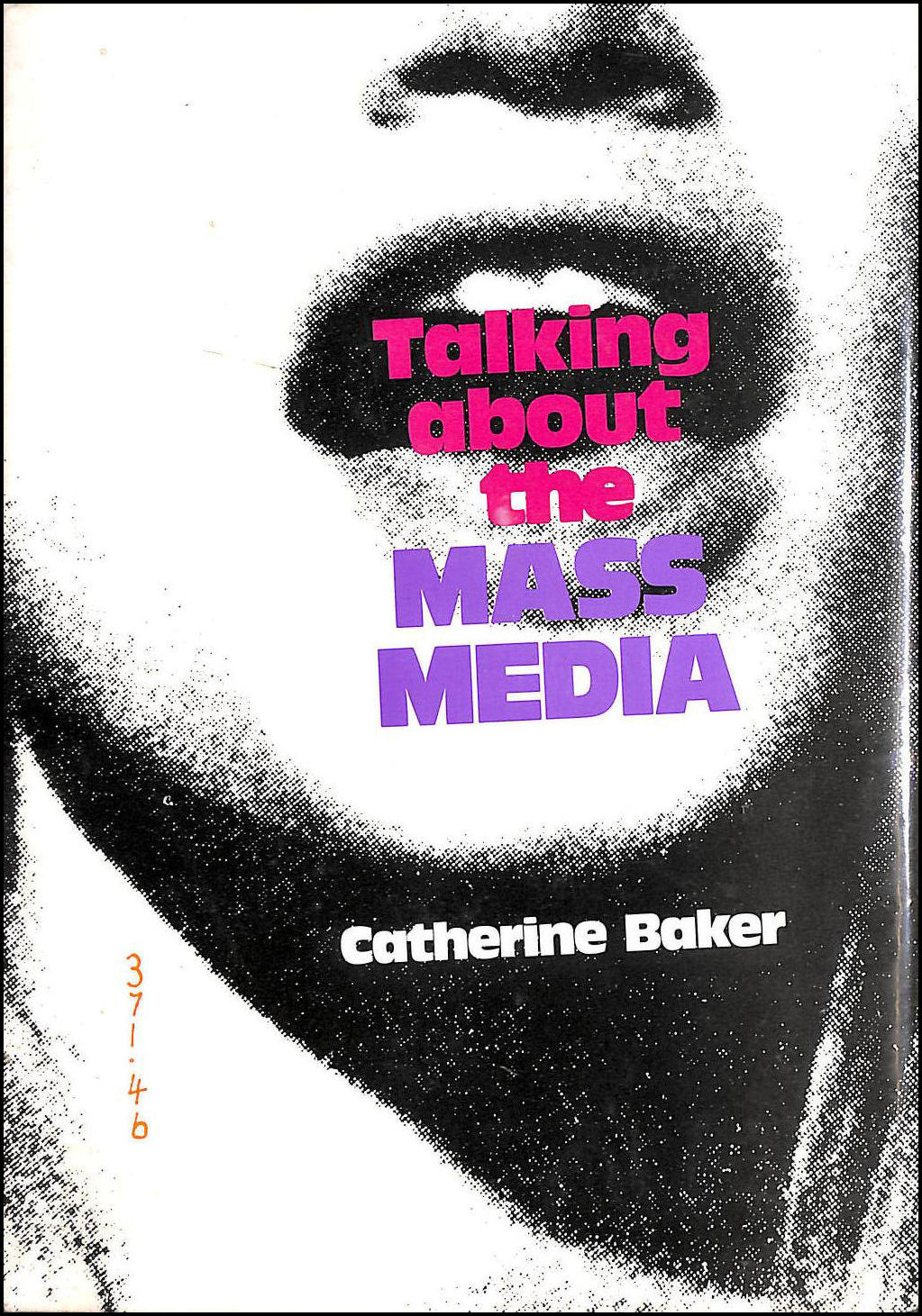 Talking About The Mass Media (Wayland Talking Points), Baker, Catherine