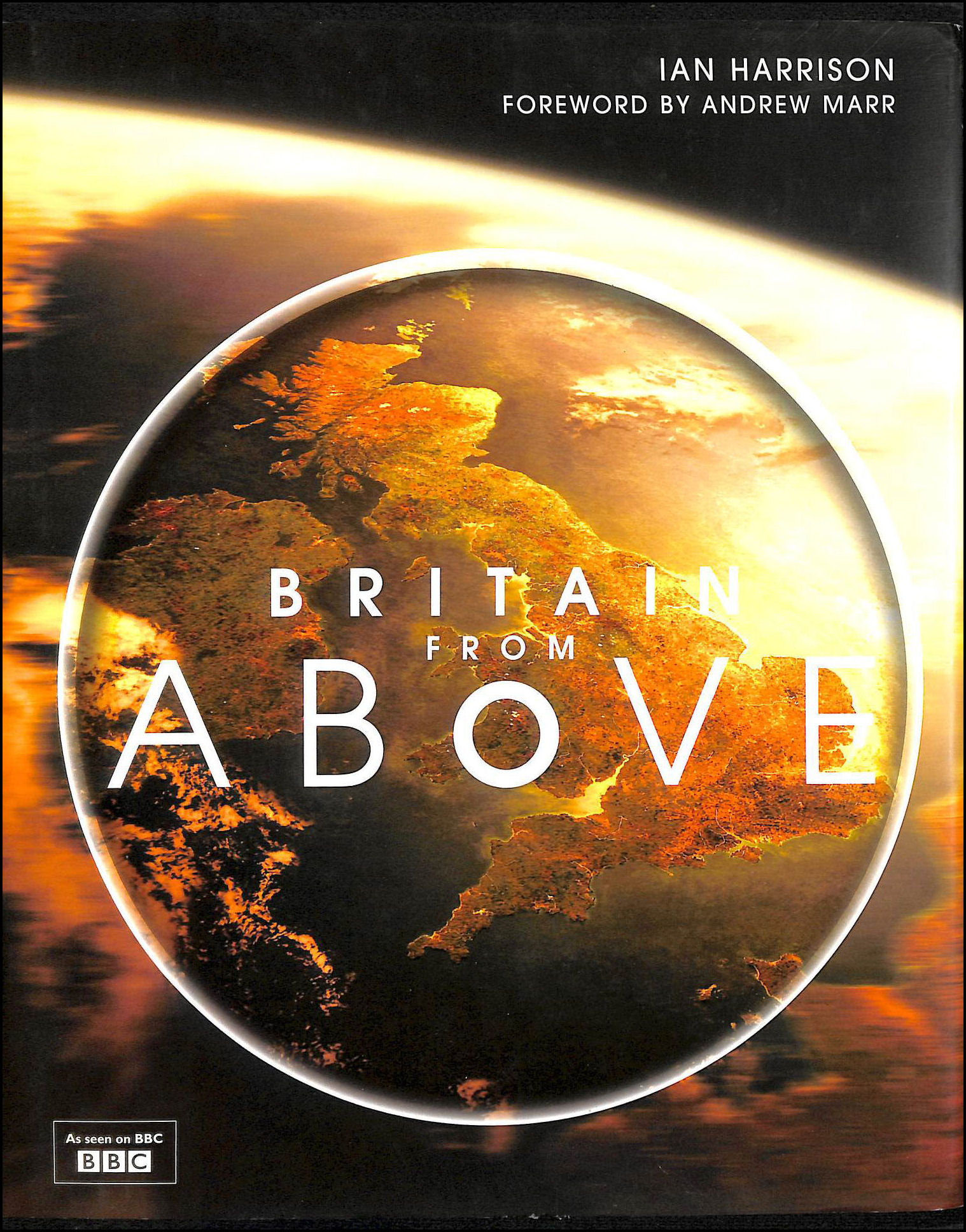 Britain From Above, Ian Harrison; Andrew Marr [Foreword]