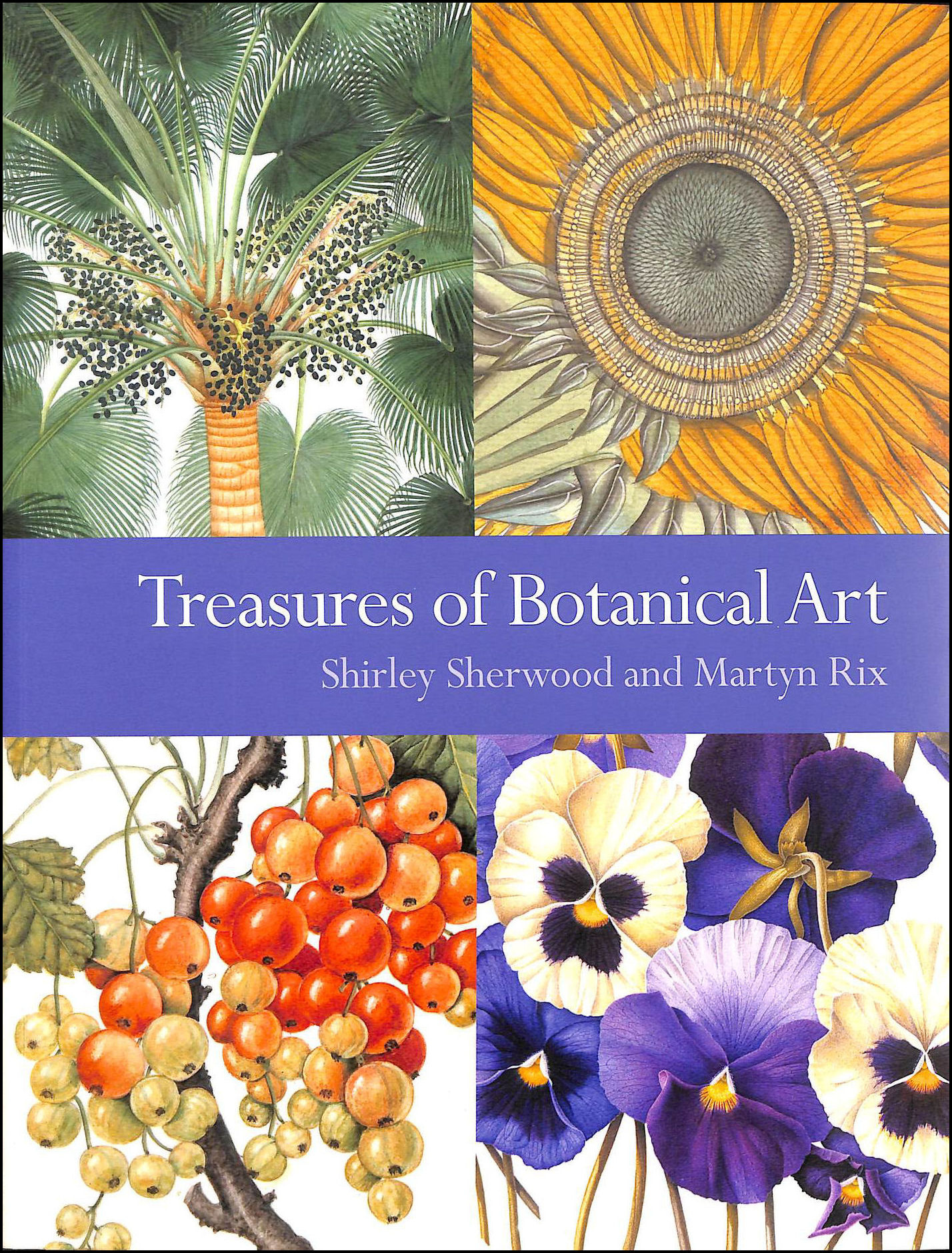Treasures Of Botanical Art: Icons From The Shirley Sherwood And Kew Collections, Sherwood, Shirley; Rix, Martin