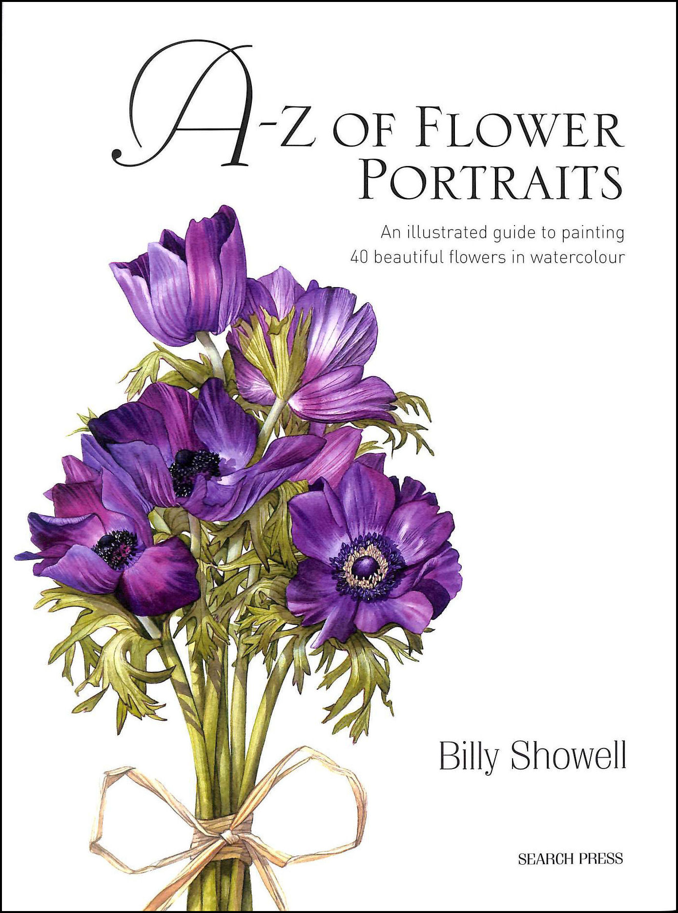 Billy Showell'S A-Z Of Flower Portraits, Billy Showell