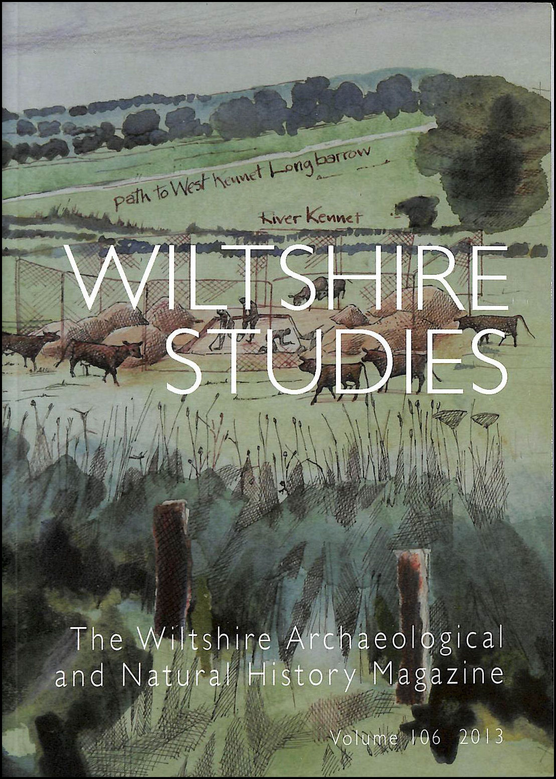 Wiltshire Studies: The Wiltshire Archaeological And Natural History Magazine Volume 106 2013, Robert Clarke [Editor]