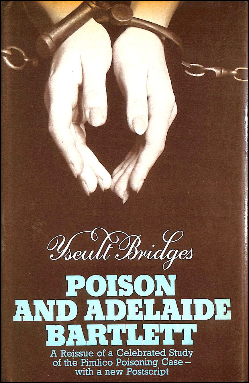 Image for Poison and Adelaide Bartlett: The Pimlico poisoning case