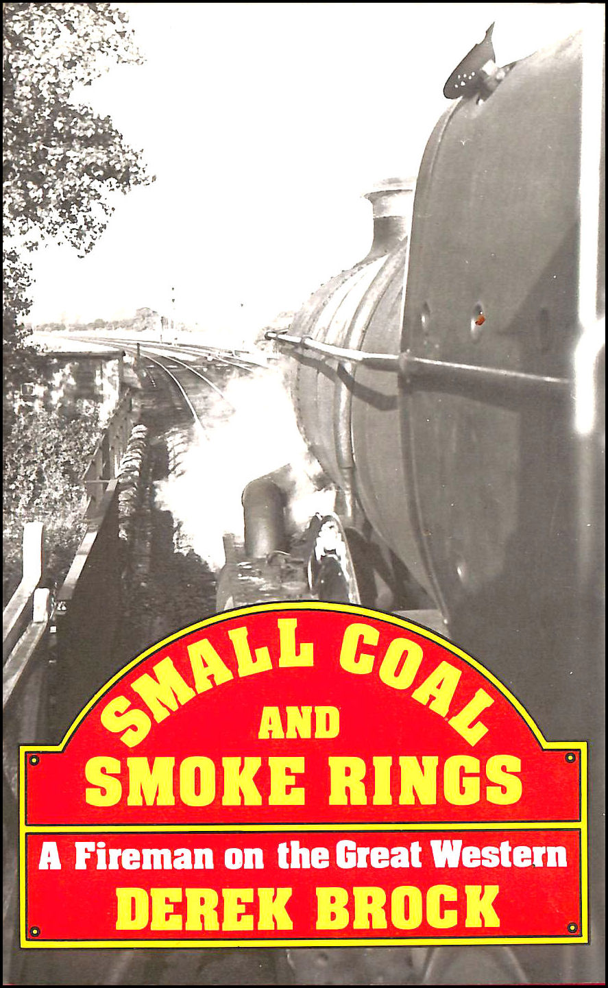 Image for Small Coal and Smoke Rings: A Fireman on the Great Western